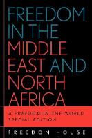 Freedom in the Middle East and North Africa: A Freedom in the World - Freedom in the World (Paperback)