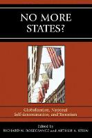 No More States?: Globalization, National Self-determination, and Terrorism (Paperback)