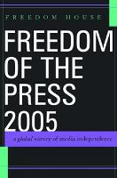 Freedom of the Press 2005: A Global Survey of Media Independence - Freedom of the Press (Hardback)