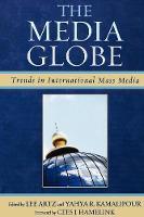 The Media Globe: Trends in International Mass Media (Paperback)