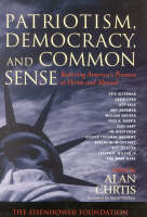 Patriotism, Democracy, and Common Sense: Restoring America's Promise at Home and Abroad (Hardback)