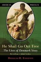 He Shall Go Out Free: The Lives of Denmark Vesey - American Profiles (Paperback)