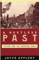 A Restless Past: History and the American Public (Hardback)