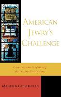 American Jewry's Challenge: Conversations Confronting the Twenty-first Century (Hardback)