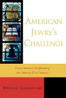 American Jewry's Challenge: Conversations Confronting the Twenty-first Century (Paperback)