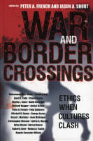 War and Border Crossings: Ethics When Cultures Clash (Hardback)
