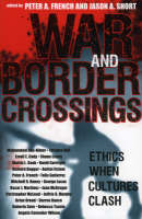 War and Border Crossings: Ethics When Cultures Clash (Paperback)