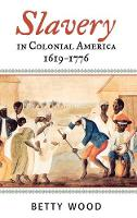 Slavery in Colonial America, 1619-1776 - The African American Experience Series (Hardback)