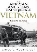 The African American Experience in Vietnam: Brothers in Arms - The African American Experience Series (Hardback)