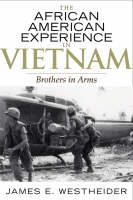 The African American Experience in Vietnam: Brothers in Arms - The African American Experience Series (Paperback)