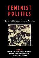 Feminist Politics: Identity, Difference, and Agency (Paperback)