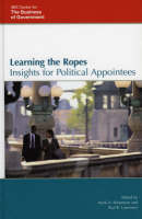 Learning the Ropes: Insights for Political Appointees - IBM Center for the Business of Government (Hardback)