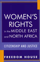 Women's Rights in the Middle East and North Africa: Citizenship and Justice - Freedom in the World (Hardback)