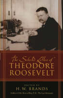 The Selected Letters of Theodore Roosevelt (Paperback)