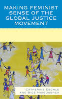 Making Feminist Sense of the Global Justice Movement (Hardback)