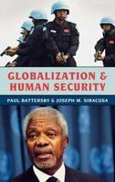 Globalization and Human Security - Globalization (Hardback)
