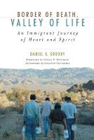 Border of Death, Valley of Life: An Immigrant Journey of Heart and Spirit - Celebrating Faith: Explorations in Latino Spirituality and Theology (Paperback)