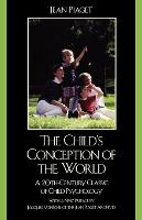 The Child's Conception of the World: A 20th-Century Classic of Child Psychology (Paperback)