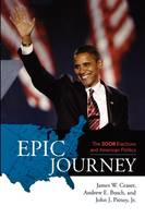 Epic Journey: The 2008 Elections and American Politics (Paperback)