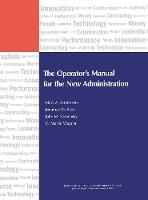 The Operator's Manual for the New Administration - IBM Center for the Business of Government (Hardback)