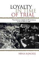 Loyalty in Time of Trial: The African American Experience During World War I - The African American Experience Series (Hardback)