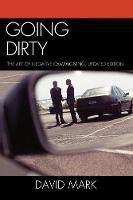 Going Dirty: The Art of Negative Campaigning (Paperback)