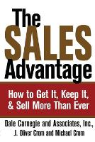 The Sales Advantage: How to Get It, Keep It, and Sell More Than Ever (Paperback)