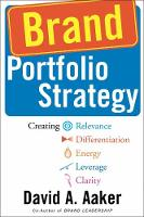 Brand Portfolio Strategy: Creating Relevance, Differentiation, Energy, Leverage, and Clarity (Hardback)
