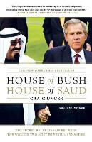 House of Bush, House of Saud: The Secret Relationship Between the World's Two Most Powerful Dynasties (Paperback)