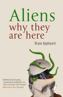Aliens: Why They Are Here (Paperback)