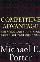 Competitive Advantage: Creating and Sustaining Superior Performance (Paperback)