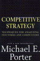 The Competitive Strategy: Techniques for Analyzing Industries and Competitors (Paperback)