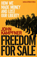 Freedom For Sale: How We Made Money and Lost Our Liberty (Hardback)