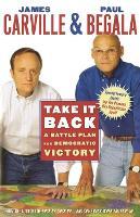 Take It Back: A Battle Plan for Democratic Victory (Paperback)