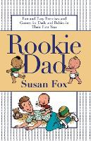 Rookie Dad: Fun and Easy Exercises and Games for Dads and Babies in Their First Year (Paperback)