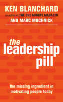 The Leadership Pill: The Missing Ingredient in Motivating People Today (Paperback)