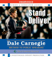 Stand and Deliver: The Dale Carnegie Method to Public Speaking (CD-Audio)