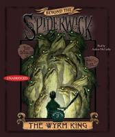 The Wyrm King - Beyond the Spiderwick Chronicles (CD-Audio)