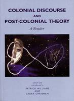 Colonial Discourse and Post-Colonial Theory: A Reader (Paperback)