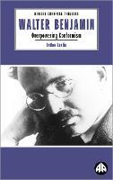 Walter Benjamin: Overpowering Conformism - Modern European Thinkers (Paperback)