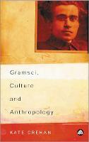 Gramsci, Culture and Anthropology - Reading Gramsci (Paperback)
