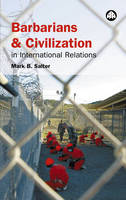 Barbarians and Civilisation in International Relations (Paperback)