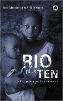 Rio Plus Ten: Politics, Poverty and the Environment (Paperback)
