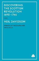 Discovering the Scottish Revolution 1692-1746 (Paperback)