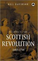 Discovering the Scottish Revolution 1692-1746 (Hardback)