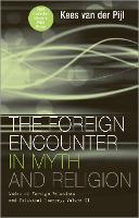 The Foreign Encounter in Myth and Religion: Modes of Foreign Relations and Political Economy, Volume II (Hardback)