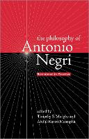 Philosophy of Antonio Negri: v. 1: Resistance in Practice (Paperback)