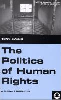 The Politics of Human Rights: A Global Perspective - Human Security in the Global Economy (Paperback)