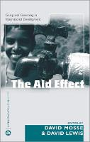 The Aid Effect: Giving and Governing in International Development - Anthropology, Culture and Society (Hardback)