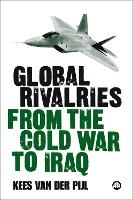 Global Rivalries From the Cold War to Iraq (Paperback)